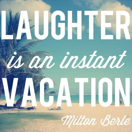 Image result for laughter is an instant vacation