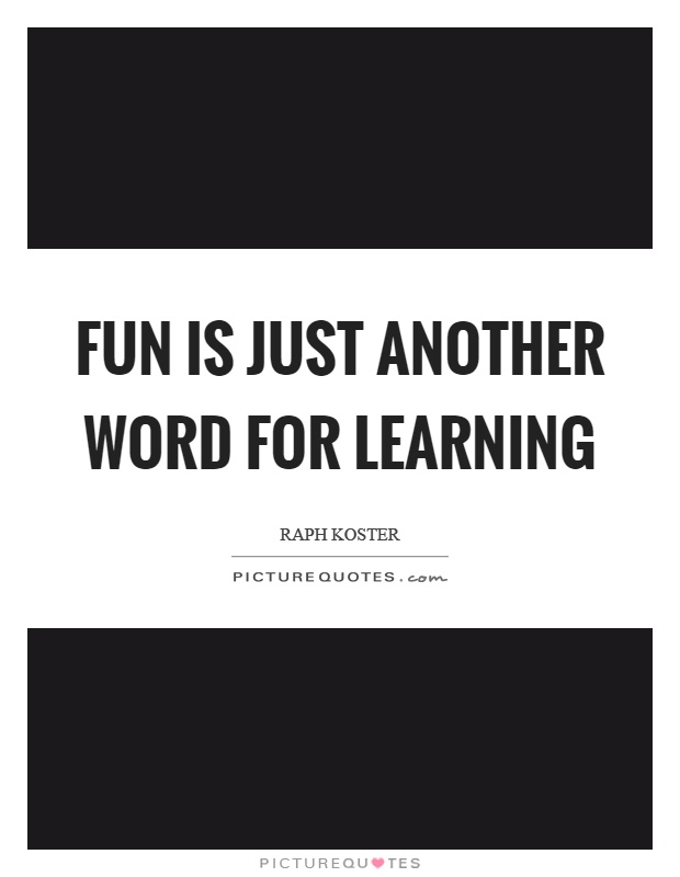 Image result for learning is fun quotes