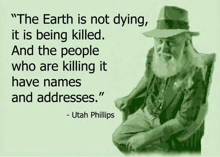 The Earth is not dying, it is being killed, and those who are... | Picture Quotes