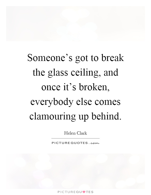 Breaking The Glass Ceiling Quotes Meaning Www Gradschoolfairs Com