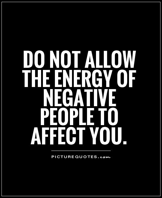 Removing Negative Life People Your Quotes