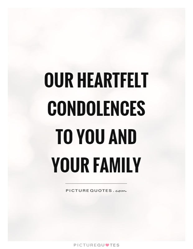 Our Condolences Sympathy Deepest And Your Family You And