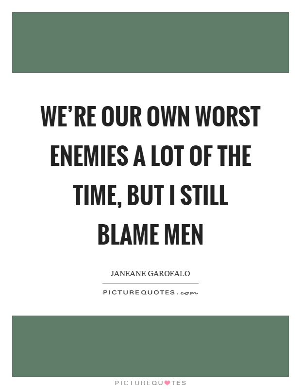 Image result for our own worst enemy quotes