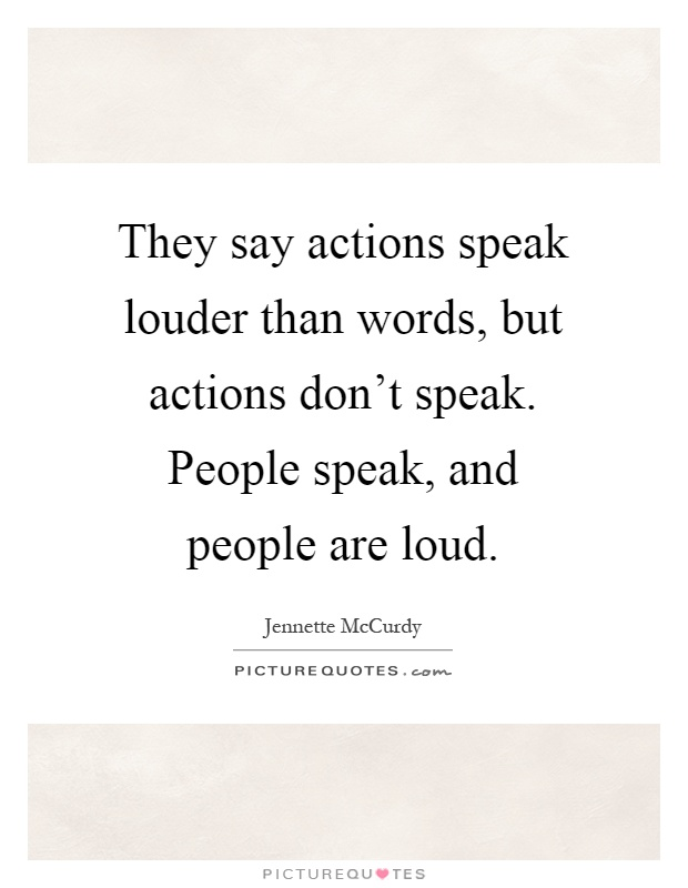 Louder Speak How Quote Words Actions Person