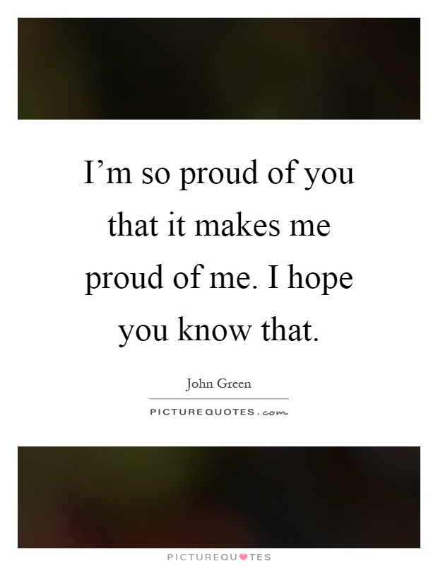 I Am So Proud You Quotes