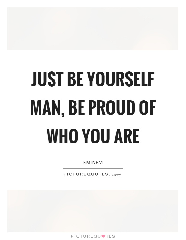Being Quotes Proud About Yourself