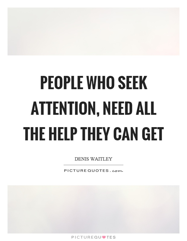 Need Attention I Quotes