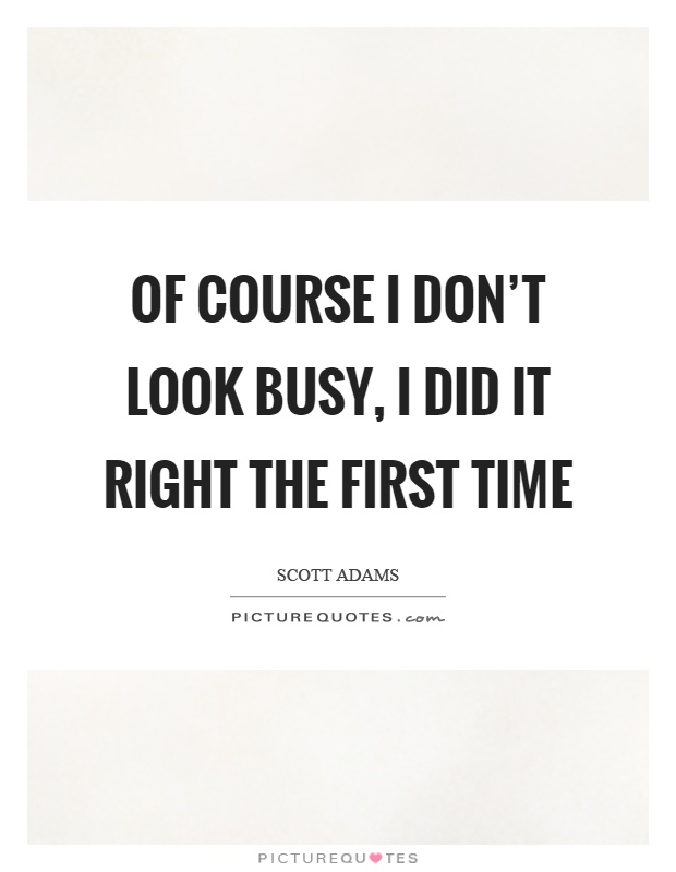 do things right the first time