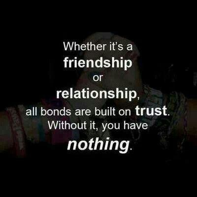 https://i2.wp.com/img.picturequotes.com/2/5/4479/whether-its-a-friendship-or-relationship-all-bonds-are-built-on-trust-without-it-you-have-nothing-quote-1.jpg