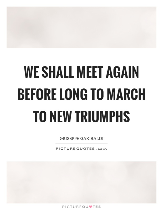 Soon We Will Meet Again Quotes Ssmatters