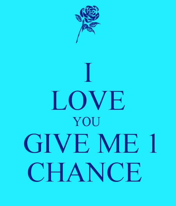 Give Me Chance Be Trusted Quotes
