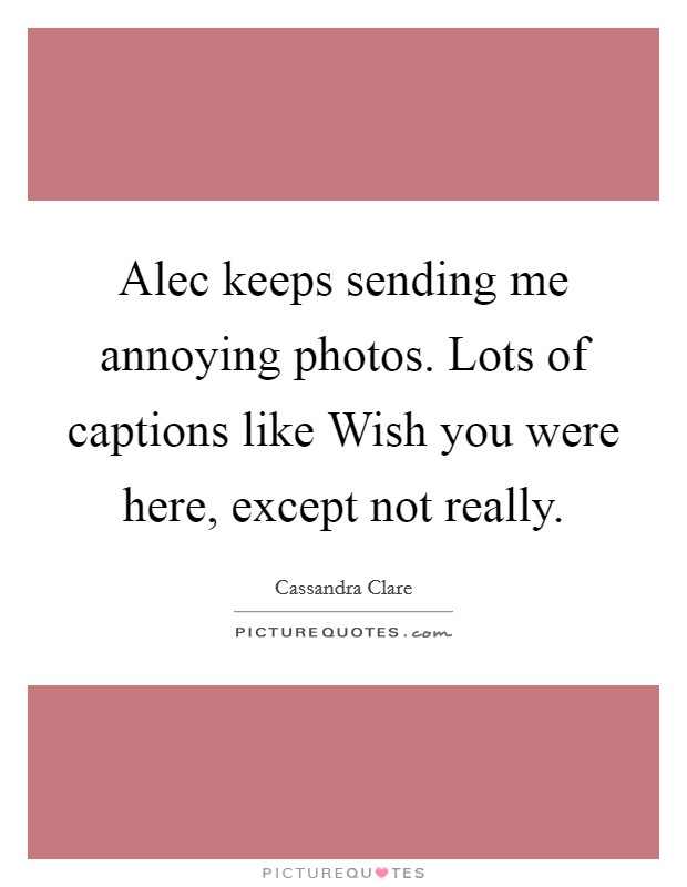 Wish You Were Me Quotes