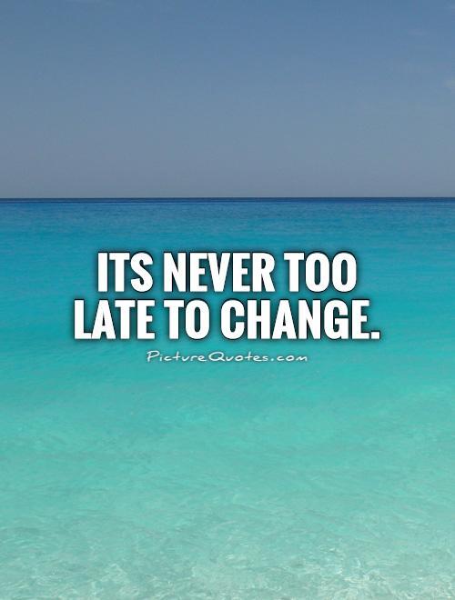 Bildergebnis für Change before it's too late