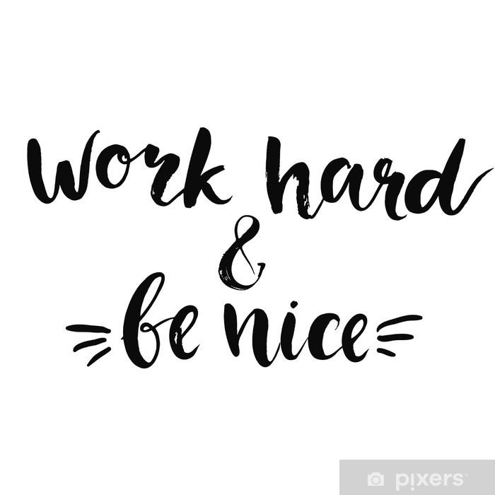 poster work hard and be nice motivational quote typography art with pixers wir leben um zu verandern