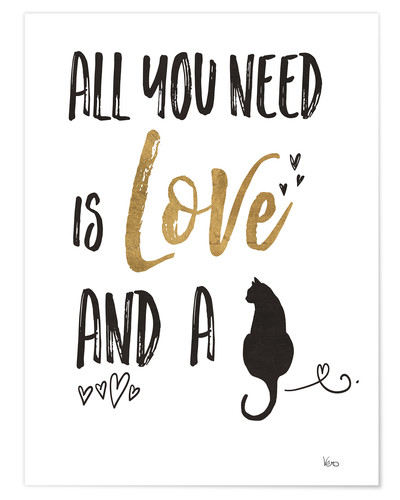 Download All you need is love and a cat Posters and Prints ...