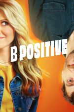 B Positive Poster