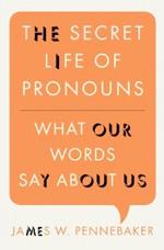 The Secret Life of Pronouns.