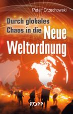 Durch globales Chaos in die Neue Weltordnung