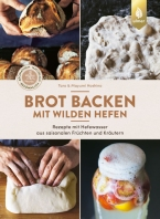 Brot backen mit wilden Hefen