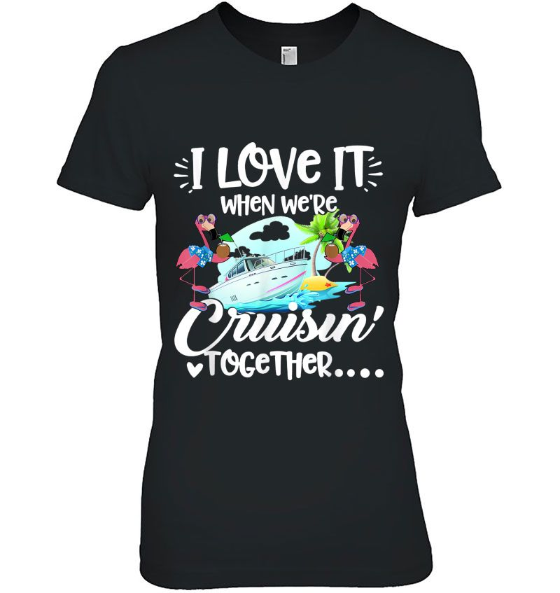 Download I Love It When We're Cruisin' Together Flamingo And Cruise ...