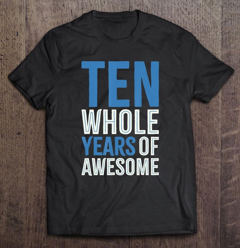 10th Birthday Shirt Gift Boy Age 10 Ten Year Old Boys Son