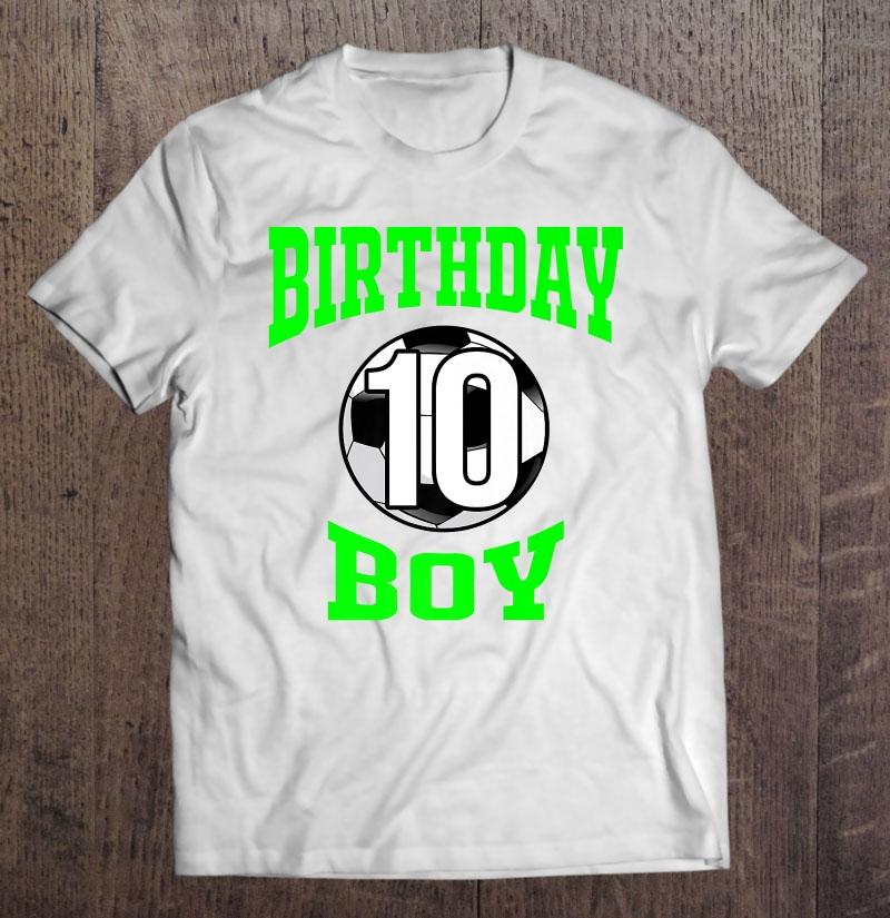 10th Birthday Boy Shirt Soccer T Shirt 10 Years Old Kid