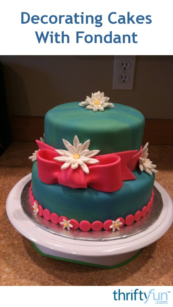 Decorating Cakes With Fondant Thriftyfun