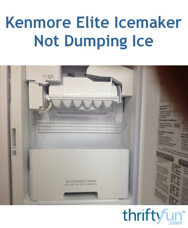 Kenmore Elite Icemaker Not Dumping Ice