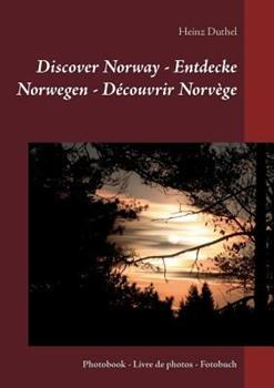 Discover Norway - Entdecke Norwegen - Découvrir Norvège: Photobook - Livre de photos - Fotobuch