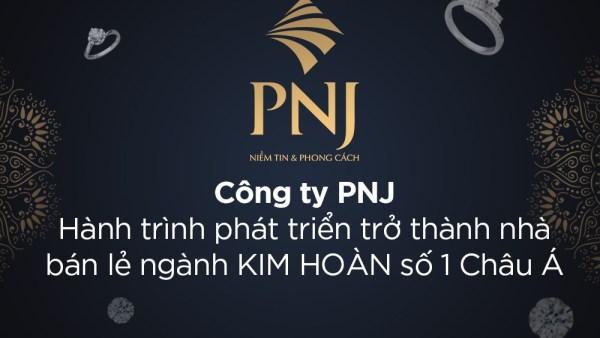"""Công ty PNJ – """"ông trùm"""" bán lẻ trang sức số 1 Châu Á và cơ hội việc làm"""