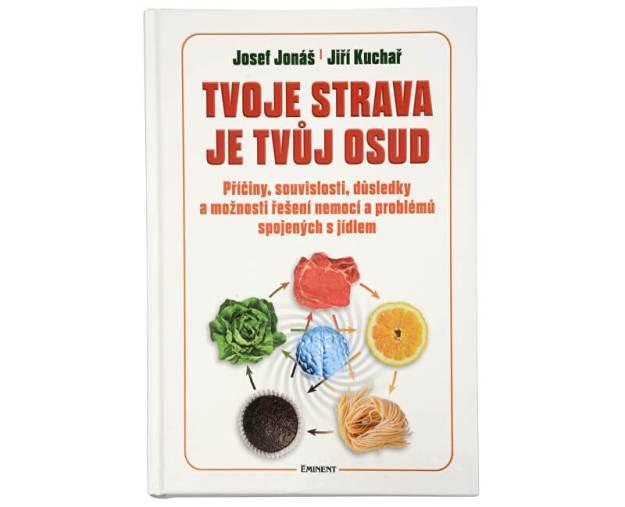 Tvoje strava je tvůj osud (MUDr. Josef Jonáš, Jiří Kuchař) (z43122) od www.prozdravi.cz