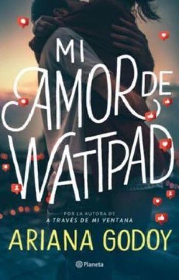 My Wattpad Love (Español) Libro I & II✔️ - Ariana Godoy - Wattpad
