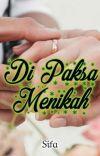 Di Paksa Menikah Sifa Syafii Wattpad
