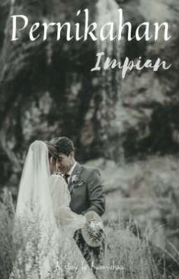 Pernikahan Impian Ayamichaa Wattpad