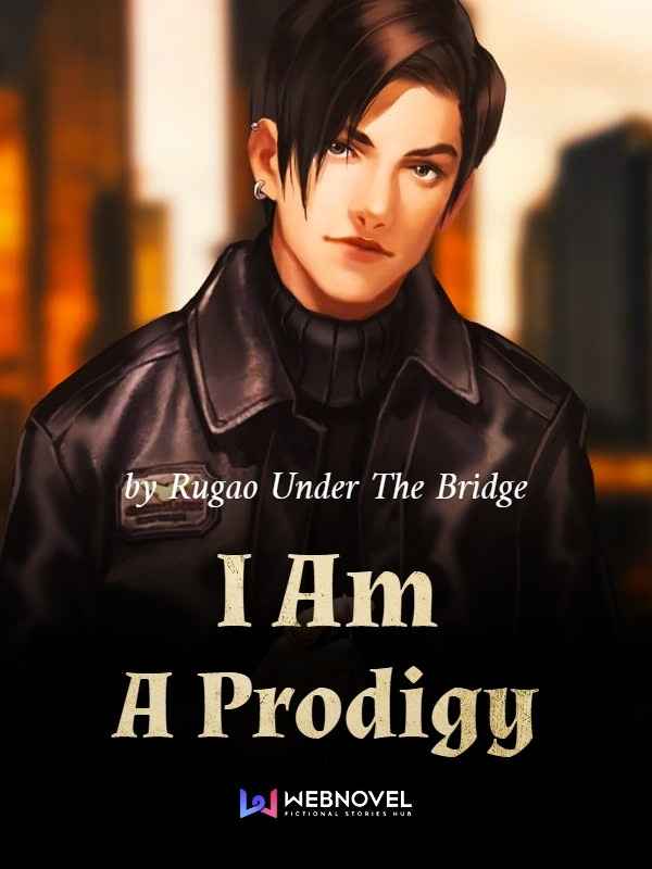 Read I am a Prodigy on Webnovel