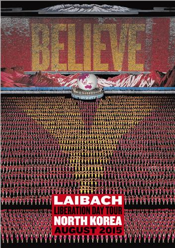 The poster for Slovenian rock band Laibach's upcoming concerts in North Korea on Aug. 19-20, 2015, to mark the 70th anniversary of Korea's liberation from Japan's 1910-45 colonial rule and the division of the two Koreas. (Photo courtesy of Laibach)