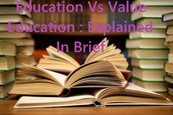 ZXFl8JGT Education Vs Value Education Explained In Brief