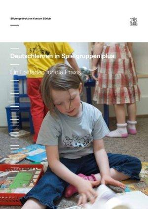Deutschlernen in Spielgruppen plus Ein Leitfaden für die