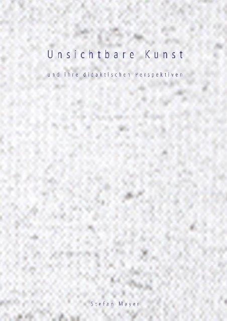 Unsichtbare Kunst Und Ihre Didaktischen Perspektiven Opus