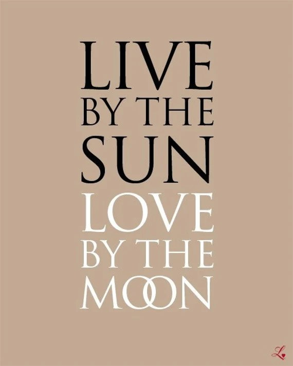 Download Items similar to LIVE BY THE SUN LOVE BY THE MOON (8x10 ...