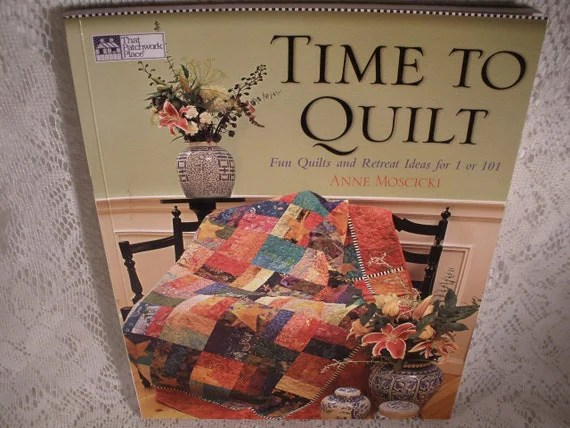 TIME TO QUILT Fun Quilts And Retreat Ideas For 1 By