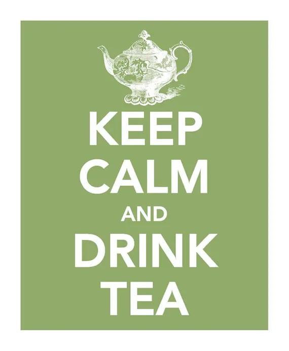 Keep Calm and Drink Tea Print - Buy three Get One FREE