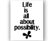 Motivational Art Print, Life is about Possibility, 8x10 - MissTanDesigns