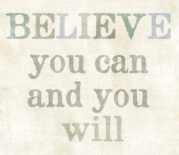 Believe you can and you will      inspirational quote Art Print   8x10 - UUPP