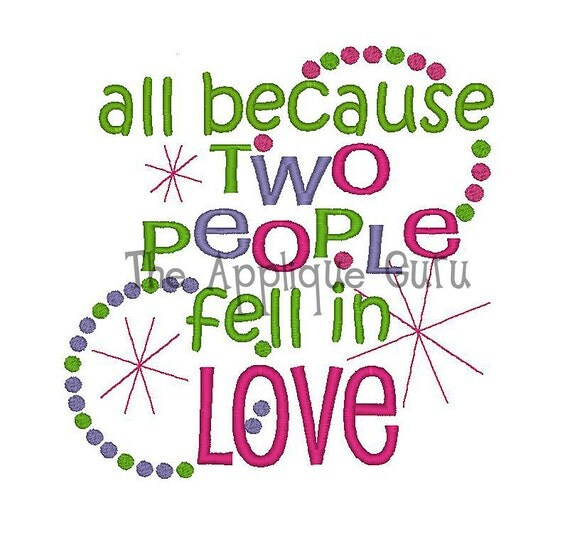 Download All Because Two People Fell in Love Machine Embroidery