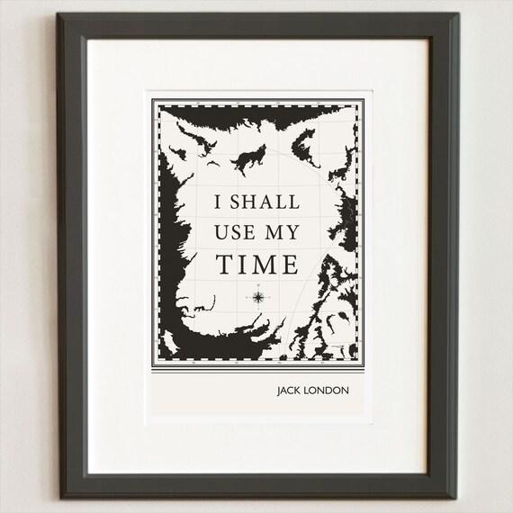 Original Illustration, Jack London quotation - Fine Art Prints - Art Posters - Literature inspired art - Dorm Decor