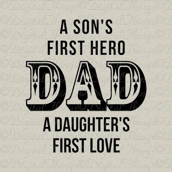 Download Fathers Day Dad Sons Hero Daughters First Love Wall Decor