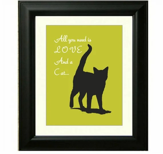 Download Items similar to Cat print, all you need is love and a cat ...