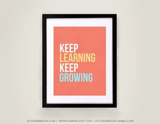 Keep Learning, Keep Growing- 11x17 typography print, inspirational quote, teacher gift, university, dorm decor, modern wall decor, christmas