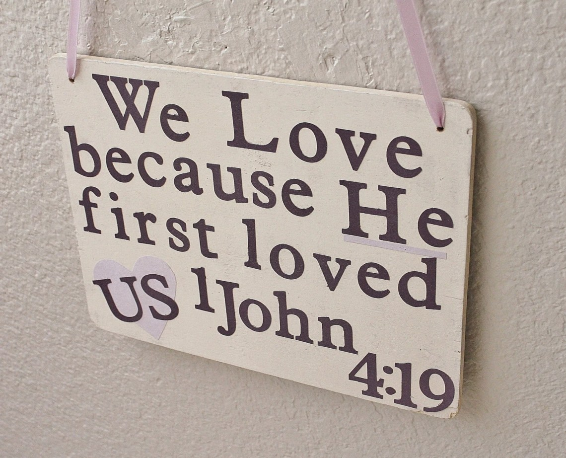 Download We love because He first loved us 1 John 4:19 Wedding Sign